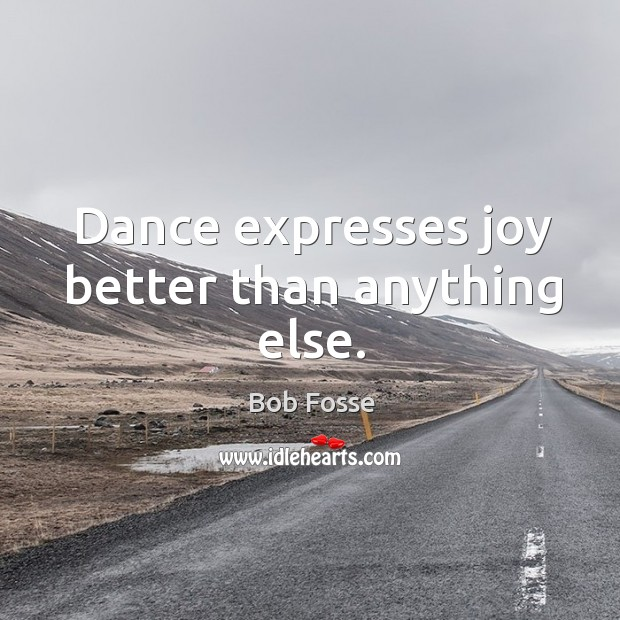 Image, Dance expresses joy better than anything else.