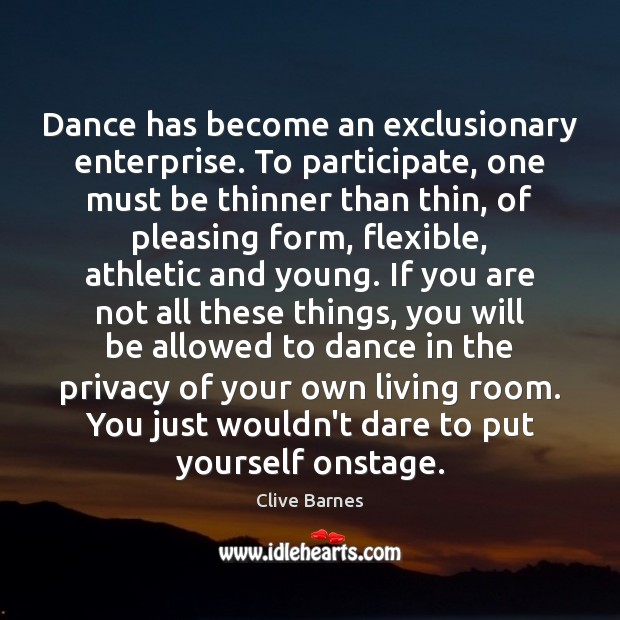 Dance has become an exclusionary enterprise. To participate, one must be thinner Image