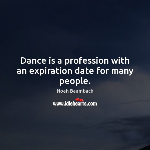 Dance is a profession with an expiration date for many people. Image