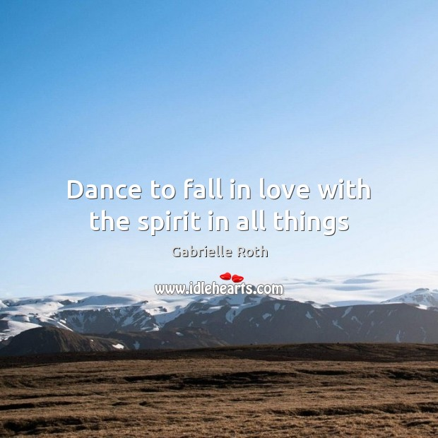 Image, Dance to fall in love with the spirit in all things