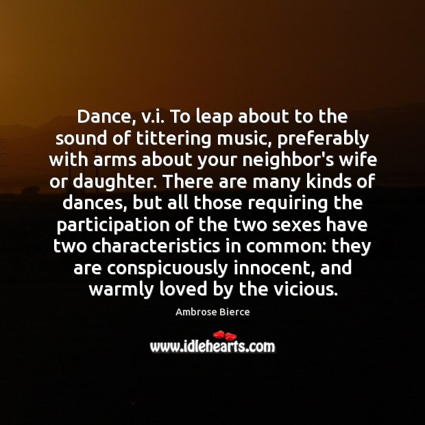 Image, Dance, v.i. To leap about to the sound of tittering music,