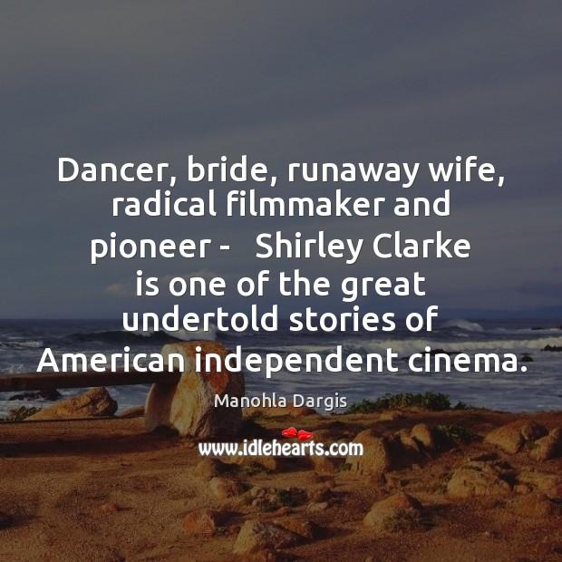 Dancer, bride, runaway wife, radical filmmaker and pioneer –   Shirley Clarke is Image