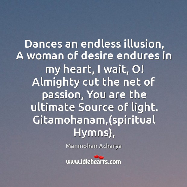 Dances an endless illusion, A woman of desire endures in my heart, Image