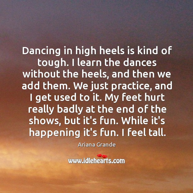 Dancing in high heels is kind of tough. I learn the dances Image