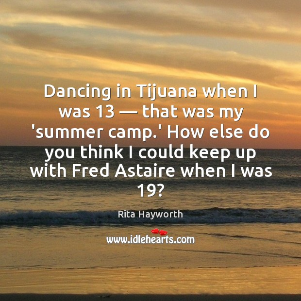 Dancing in Tijuana when I was 13 — that was my 'summer camp.' Image