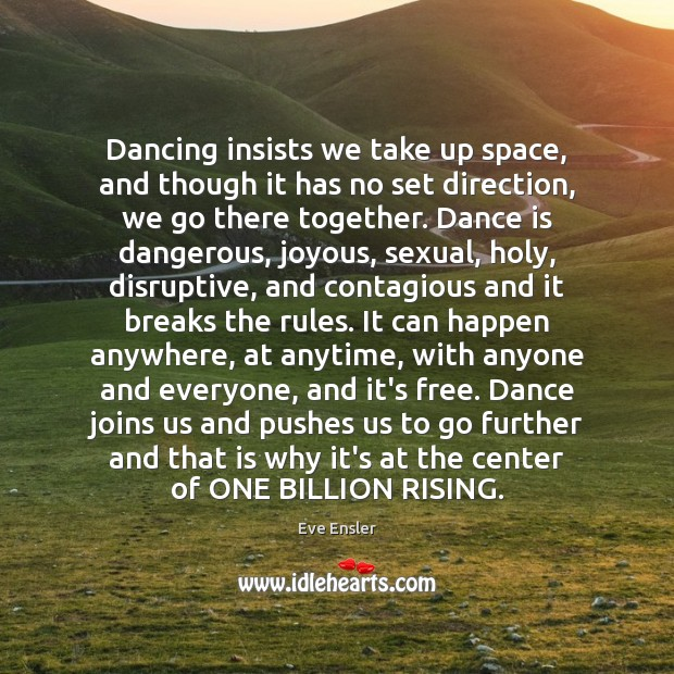 Image, Dancing insists we take up space, and though it has no set