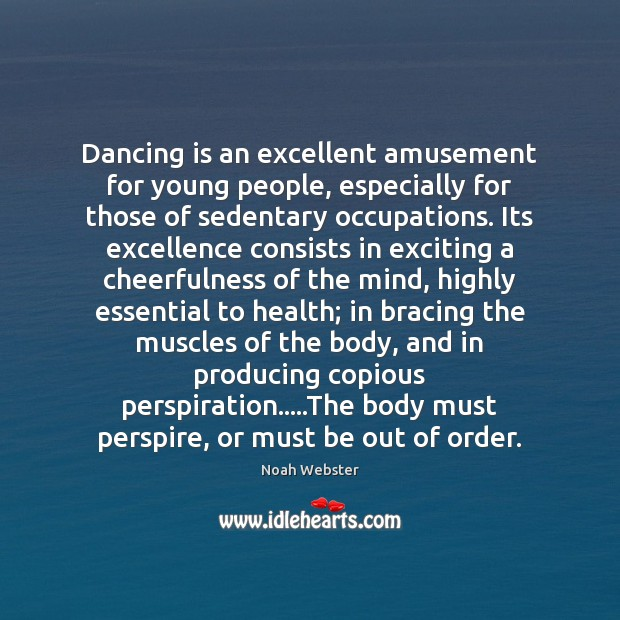 Dancing is an excellent amusement for young people, especially for those of Dance Quotes Image