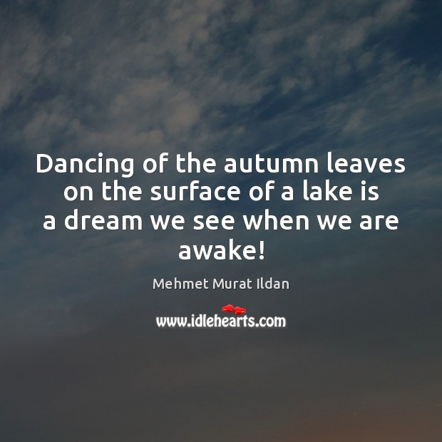 Image, Dancing of the autumn leaves on the surface of a lake is a dream we see when we are awake!