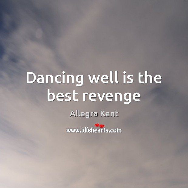 Image, Dancing well is the best revenge