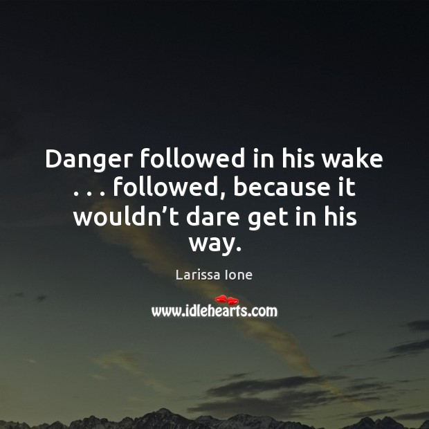 Danger followed in his wake . . . followed, because it wouldn't dare get in his way. Image