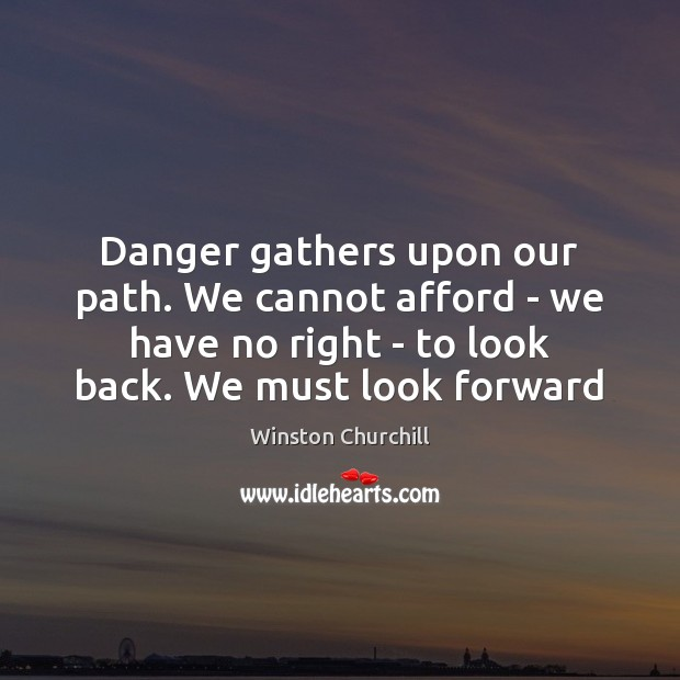 Danger gathers upon our path. We cannot afford – we have no Image