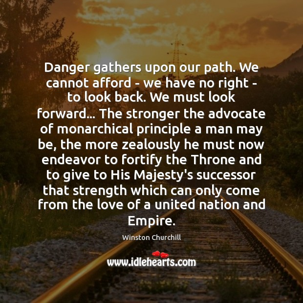Image, Danger gathers upon our path. We cannot afford – we have no