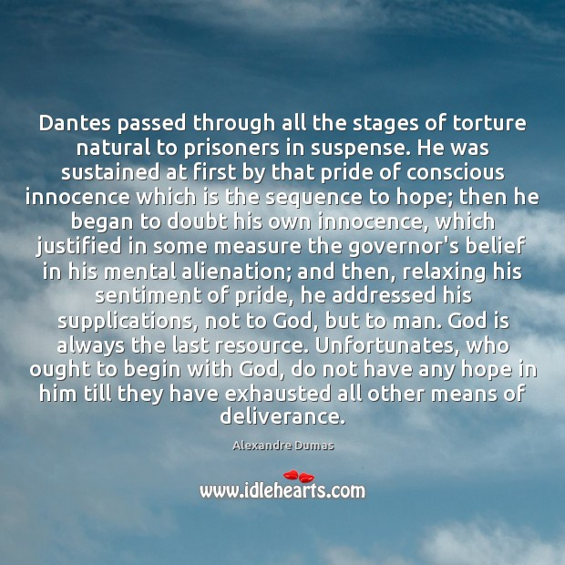Image, Dantes passed through all the stages of torture natural to prisoners in