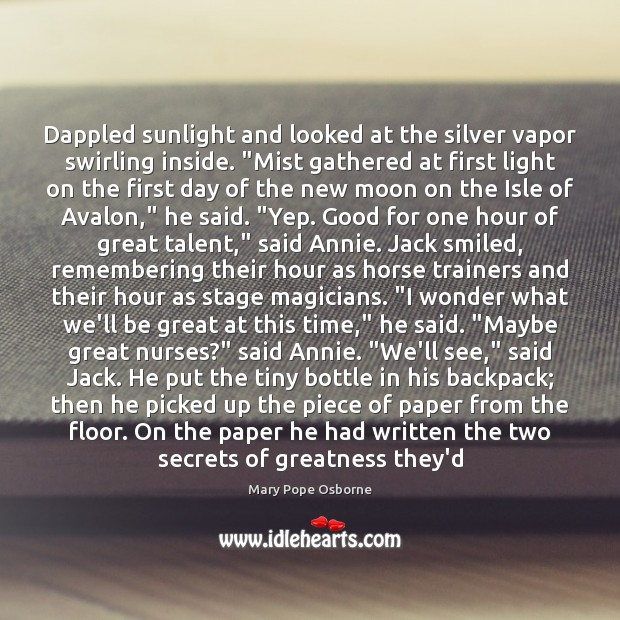 "Image, Dappled sunlight and looked at the silver vapor swirling inside. ""Mist gathered"