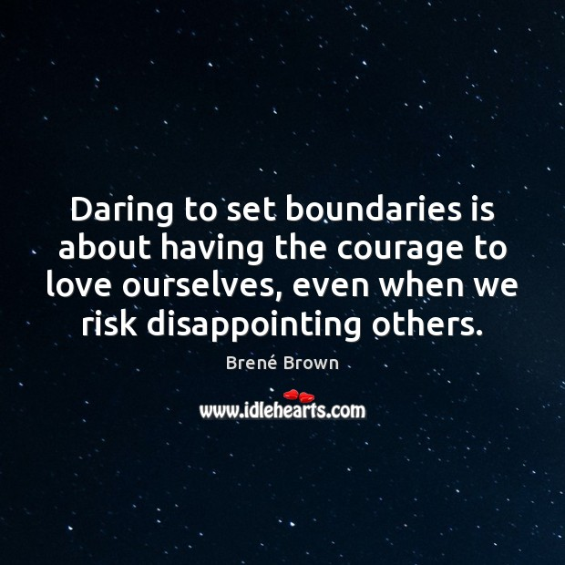 Daring to set boundaries is about having the courage to love ourselves, Image