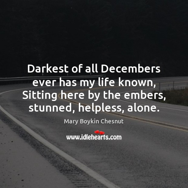 Darkest of all Decembers ever has my life known, Sitting here by Image