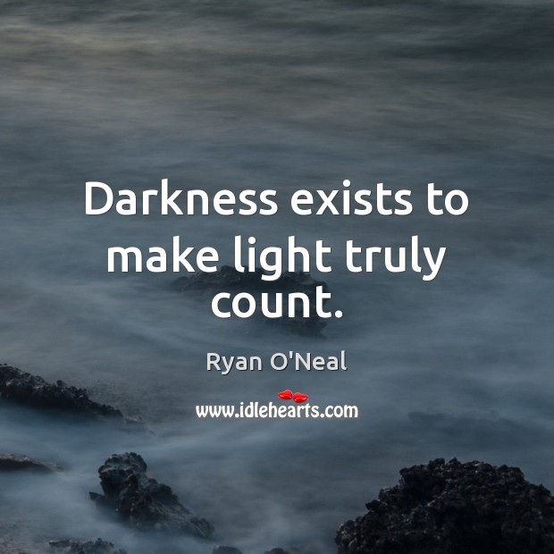 Darkness exists to make light truly count. Image