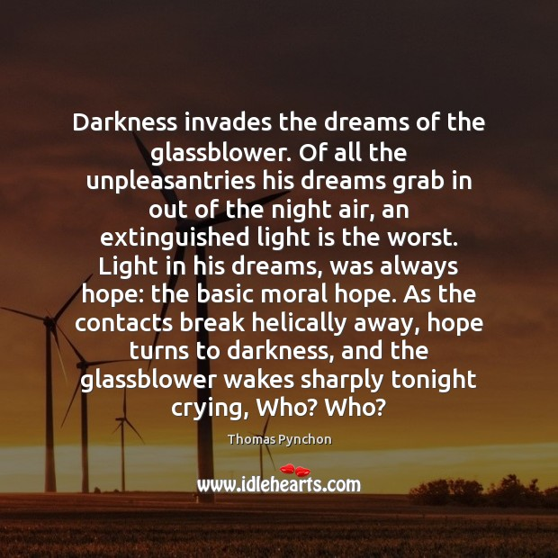 Image, Darkness invades the dreams of the glassblower. Of all the unpleasantries his