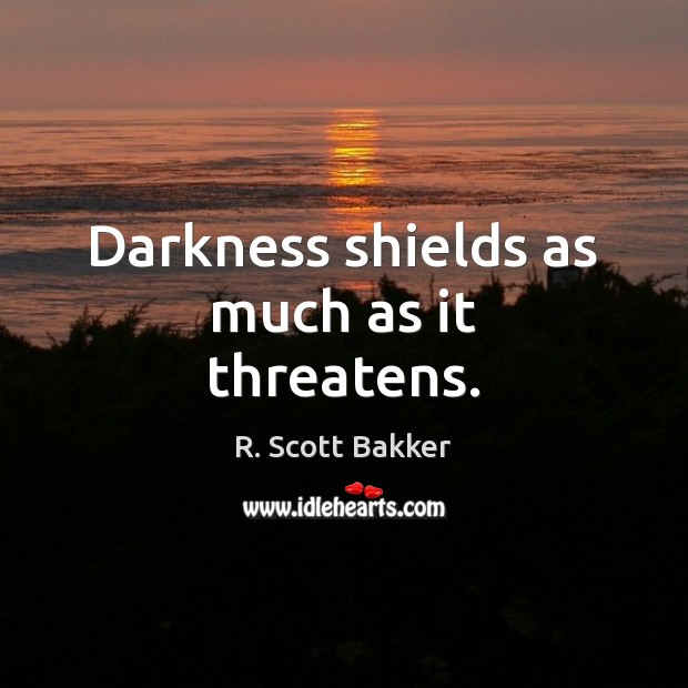 Darkness shields as much as it threatens. Image