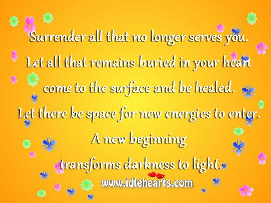 Surrender All That No Longer Serves You.