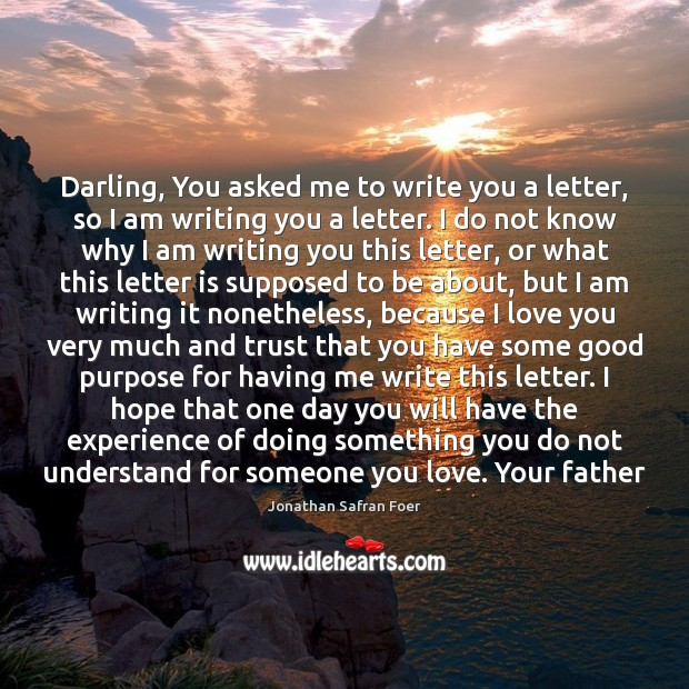 Darling, You asked me to write you a letter, so I am Image