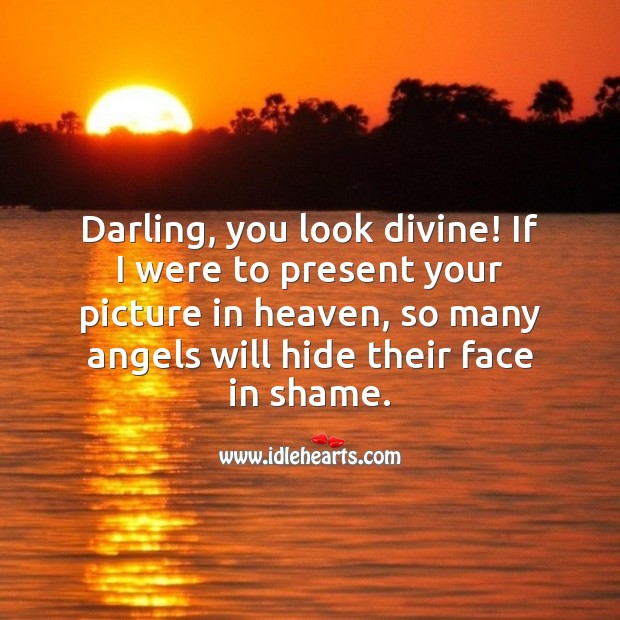 Darling, you look divine! You're Beautiful Quotes Image