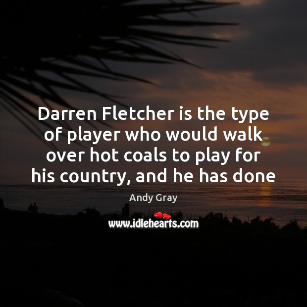 Image, Darren Fletcher is the type of player who would walk over hot