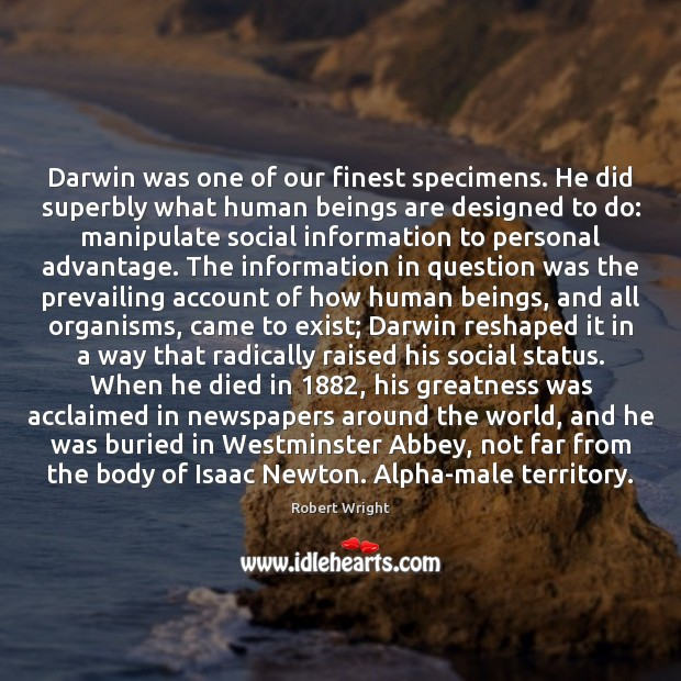 Image, Darwin was one of our finest specimens. He did superbly what human