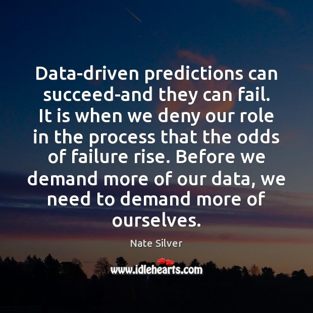 Data-driven predictions can succeed-and they can fail. It is when we deny Image