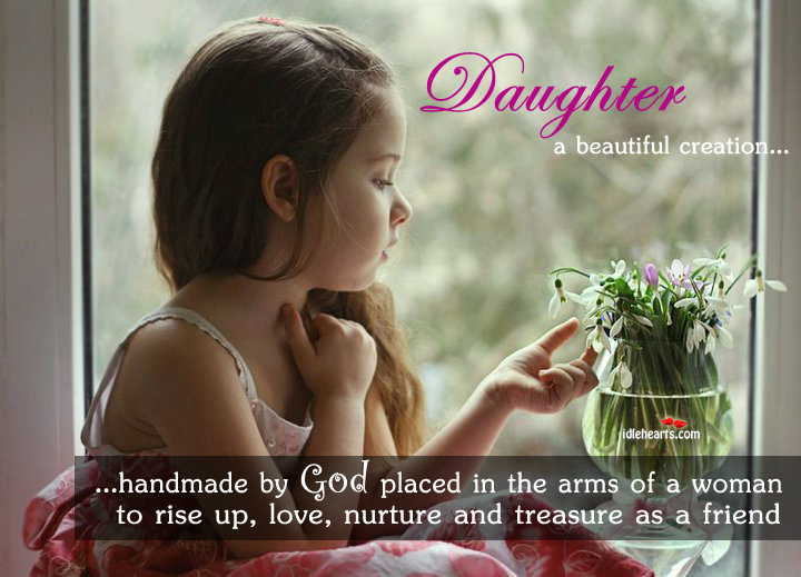 Image, Daughter – a beautiful creation… Handmade by god