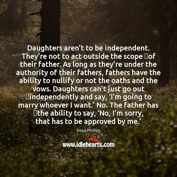 Image, Daughters aren't to be independent. They're not to act outside