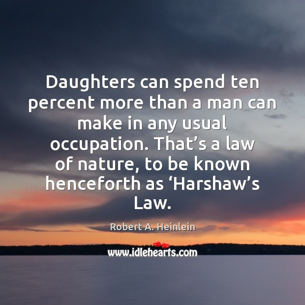 Daughters can spend ten percent more than a man can make in Image