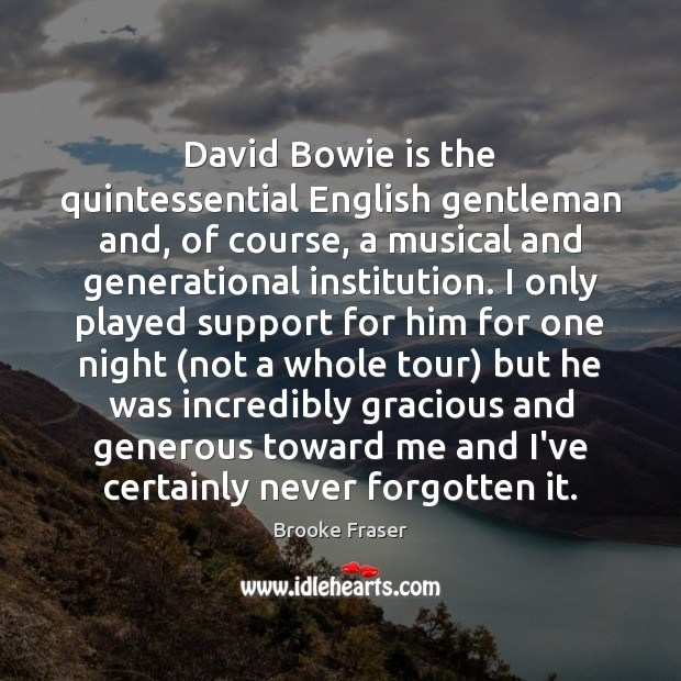 Image, David Bowie is the quintessential English gentleman and, of course, a musical