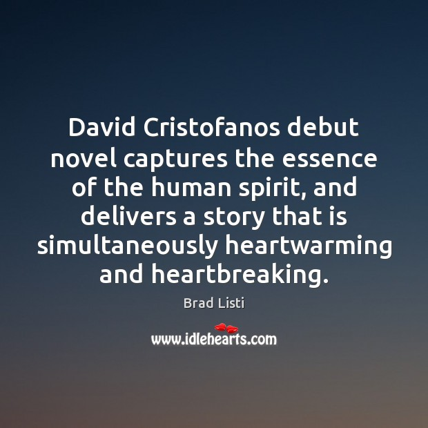 Image, David Cristofanos debut novel captures the essence of the human spirit, and