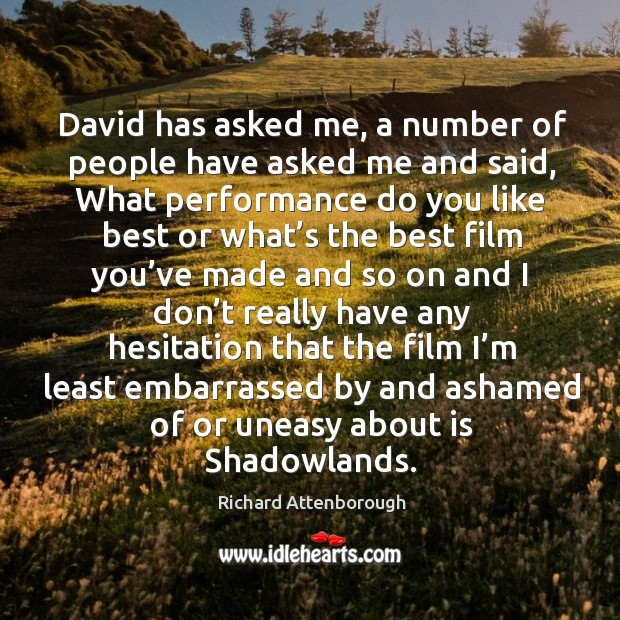 David has asked me, a number of people have asked me and said, what performance do you Image