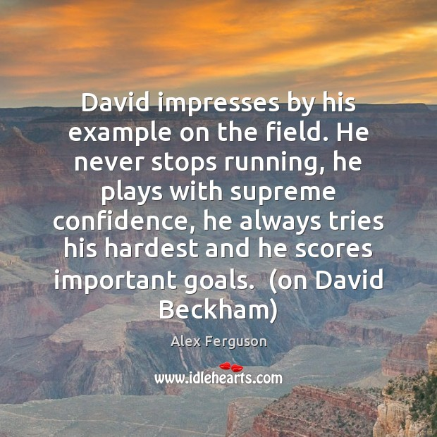 David impresses by his example on the field. He never stops running, Image