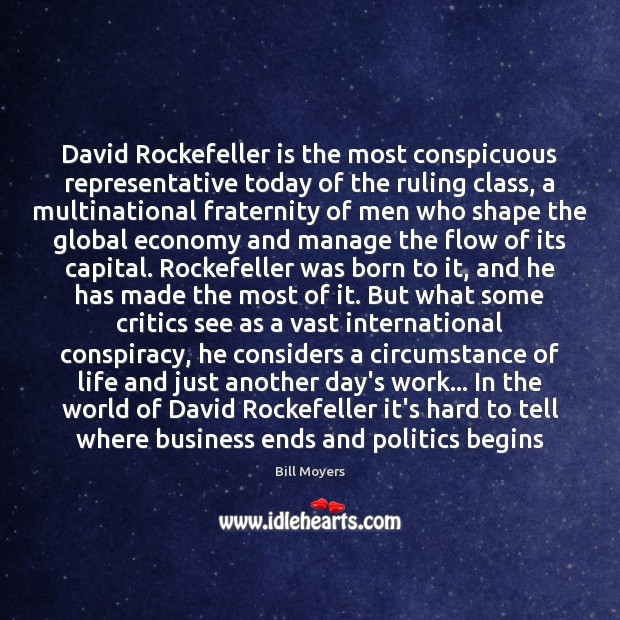 David Rockefeller is the most conspicuous representative today of the ruling class, Bill Moyers Picture Quote