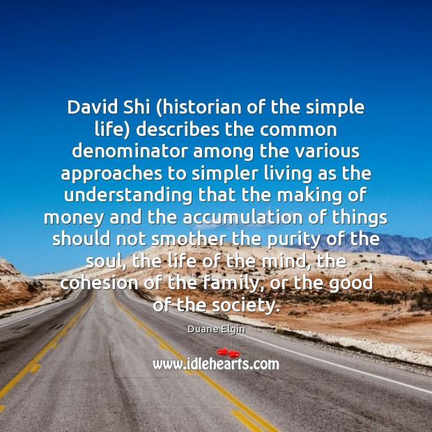 Image, David Shi (historian of the simple life) describes the common denominator among