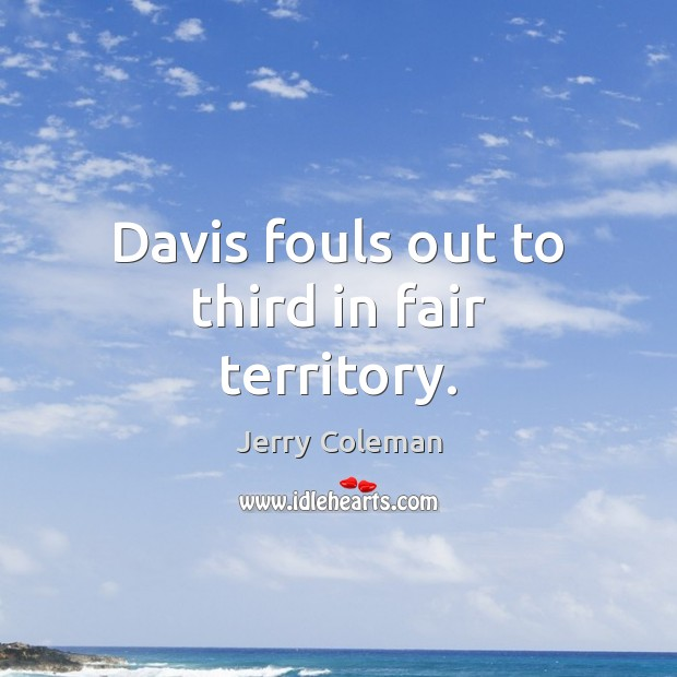 Davis fouls out to third in fair territory. Image