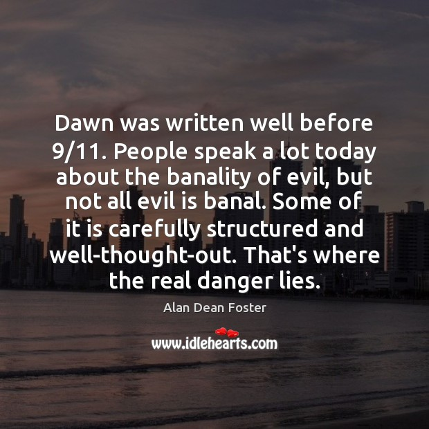 Dawn was written well before 9/11. People speak a lot today about the Image