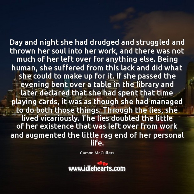 Image, Day and night she had drudged and struggled and thrown her soul