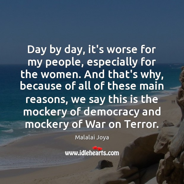 Day by day, it's worse for my people, especially for the women. Image