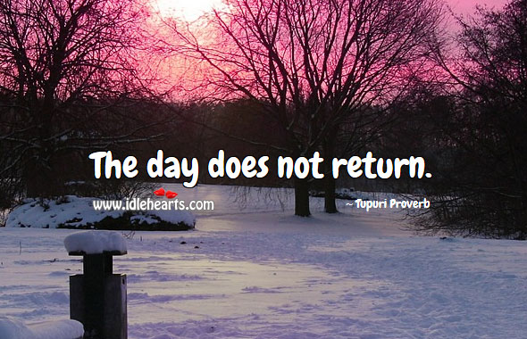 The day does not return. Tupuri Proverbs Image