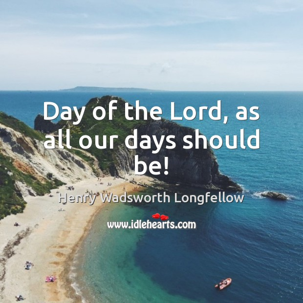 Image, Day of the Lord, as all our days should be!
