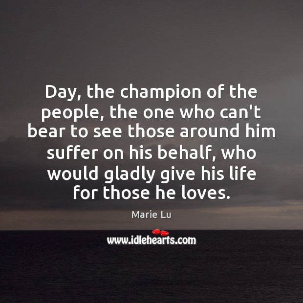Day, the champion of the people, the one who can't bear to Image