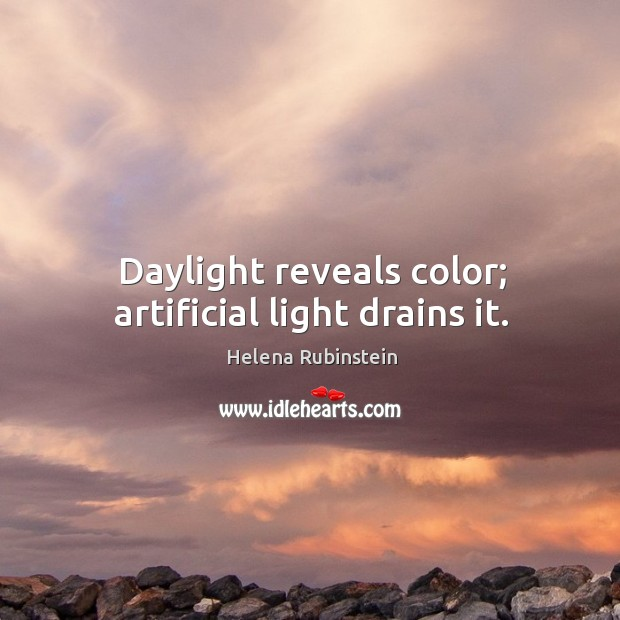 Image, Daylight reveals color; artificial light drains it.