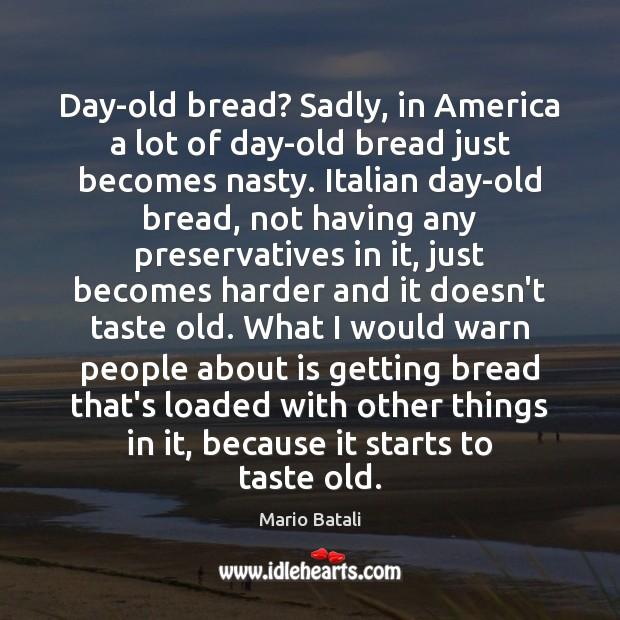 Image, Day-old bread? Sadly, in America a lot of day-old bread just becomes