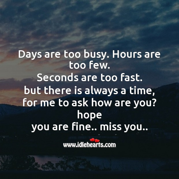 Days are too busy. Hours are too few. Missing You Messages Image
