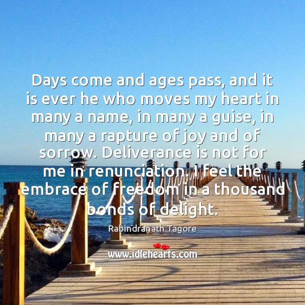 Image, Days come and ages pass, and it is ever he who moves