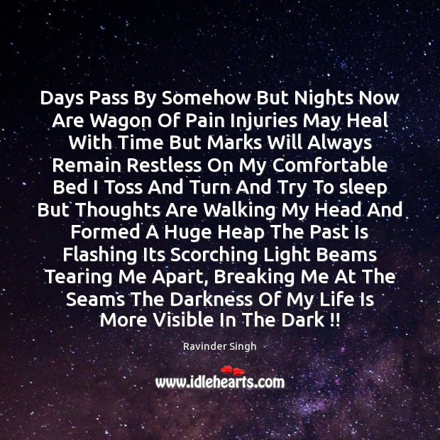 Days Pass By Somehow But Nights Now Are Wagon Of Pain Injuries Image